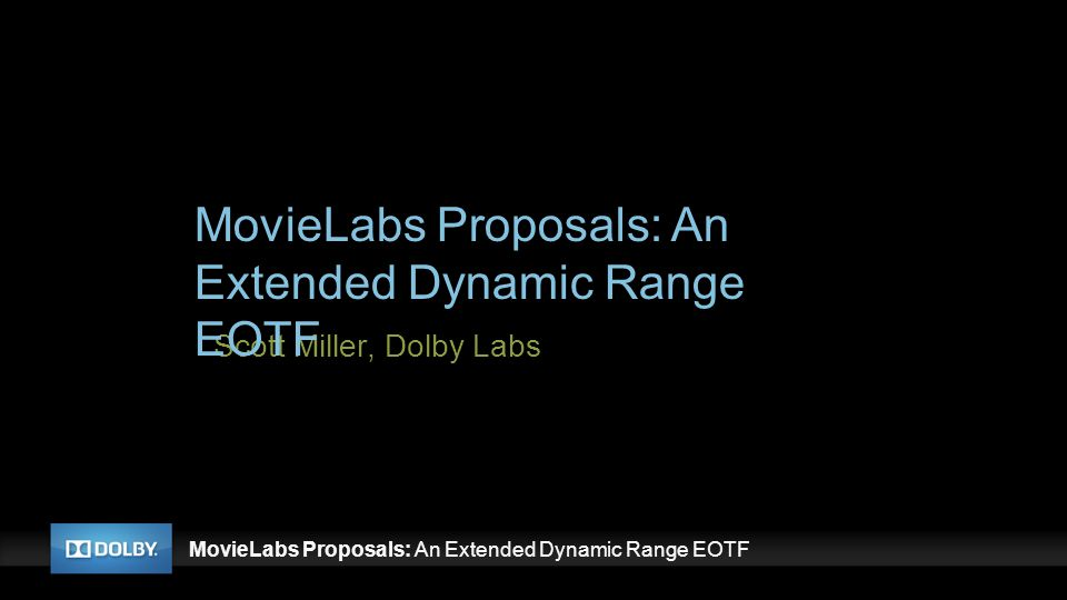 MovieLabs Proposals: An Extended Dynamic Range EOTF