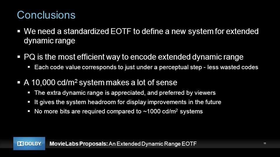 Conclusions We need a standardized EOTF to define a new system for extended dynamic range.