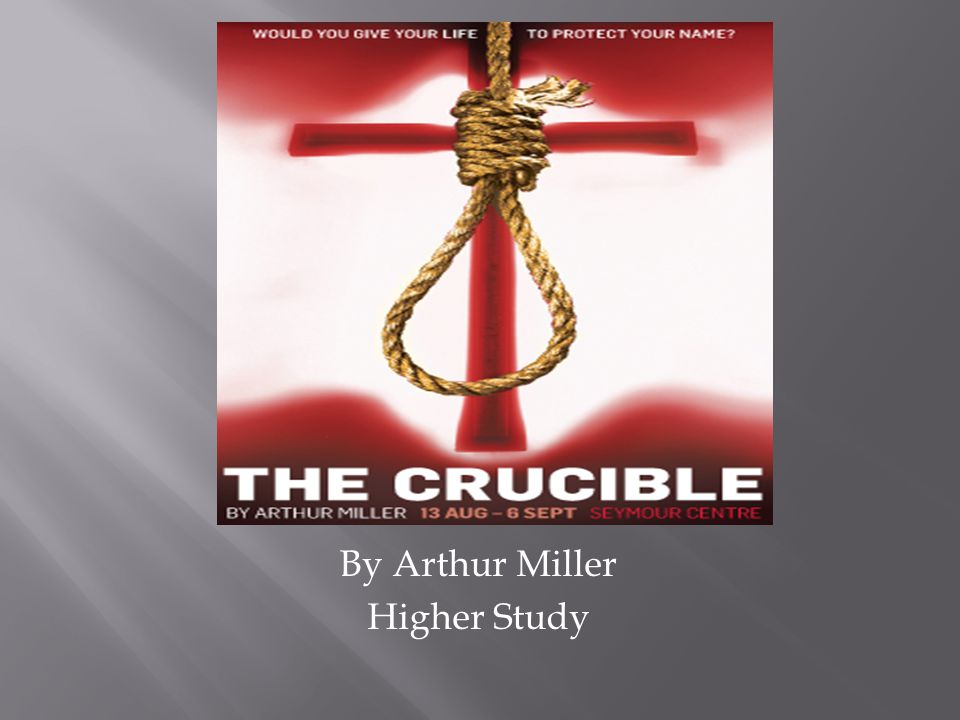 By Arthur Miller Higher Study