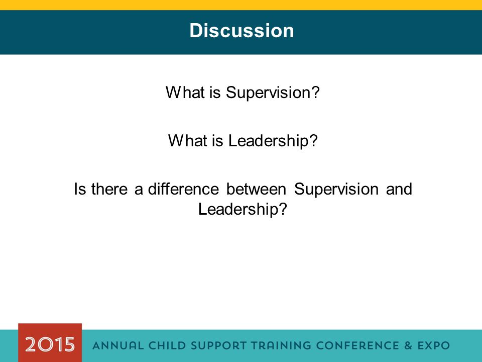 Discussion What is Supervision. What is Leadership.