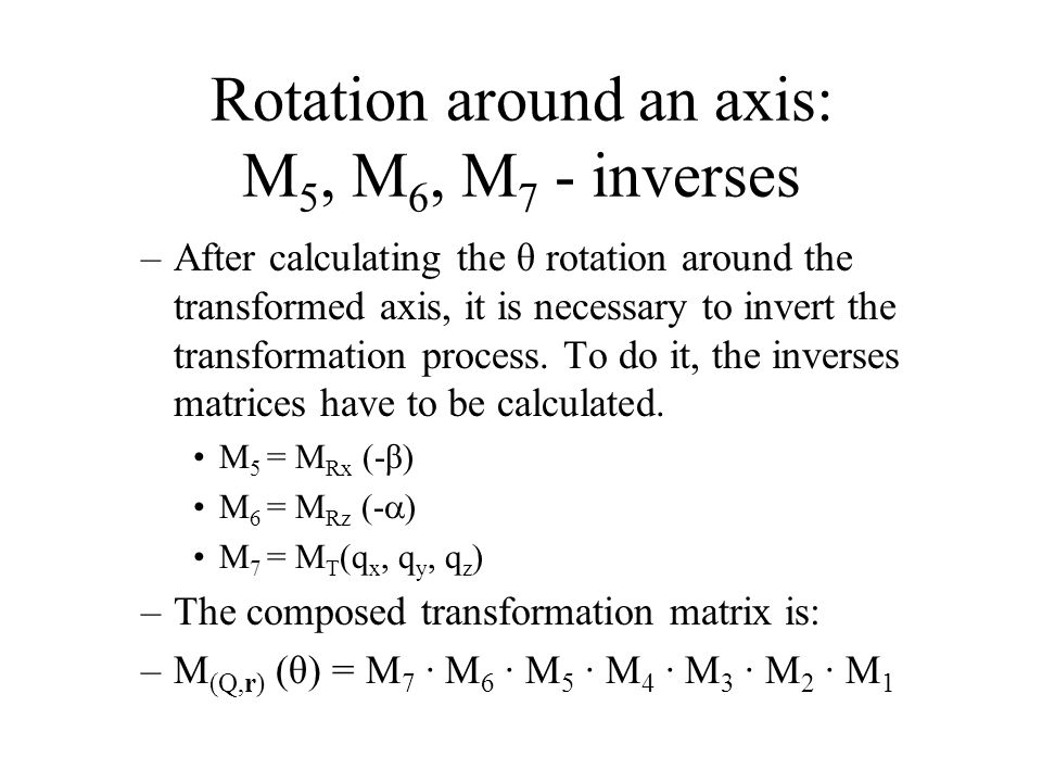 Rotation around an axis: M5, M6, M7 - inverses