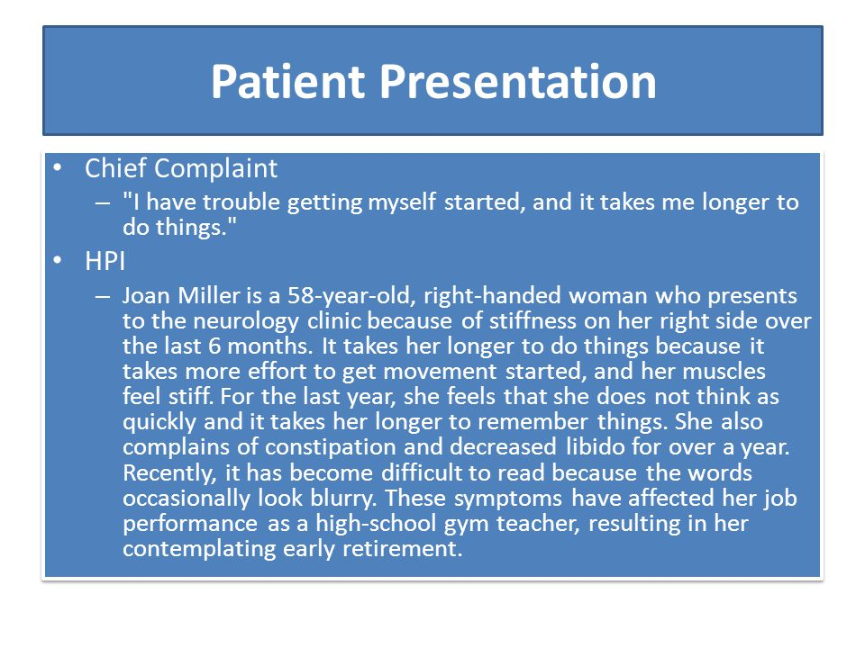 Patient Presentation Chief Complaint HPI