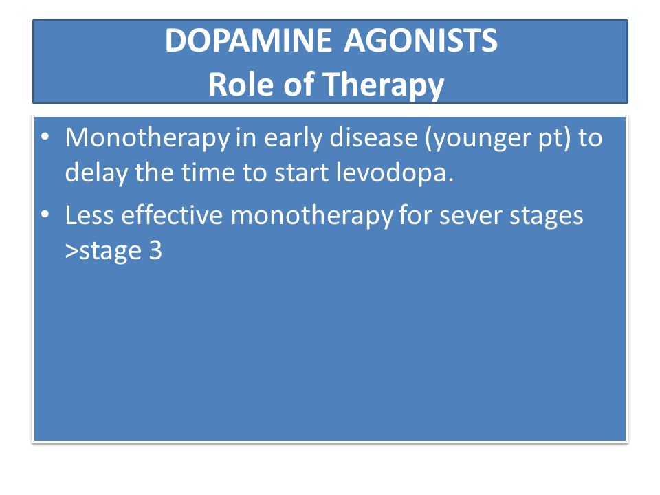 DOPAMINE AGONISTS Role of Therapy