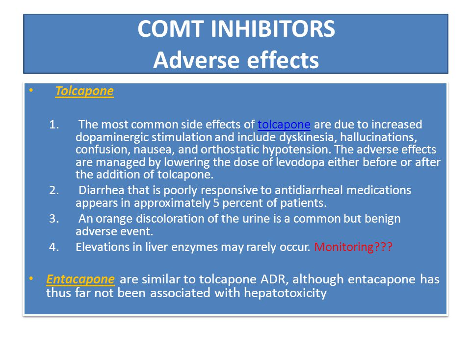 COMT INHIBITORS Adverse effects