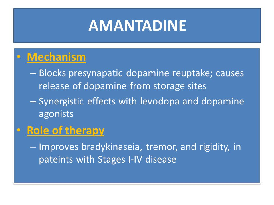 AMANTADINE Mechanism Role of therapy