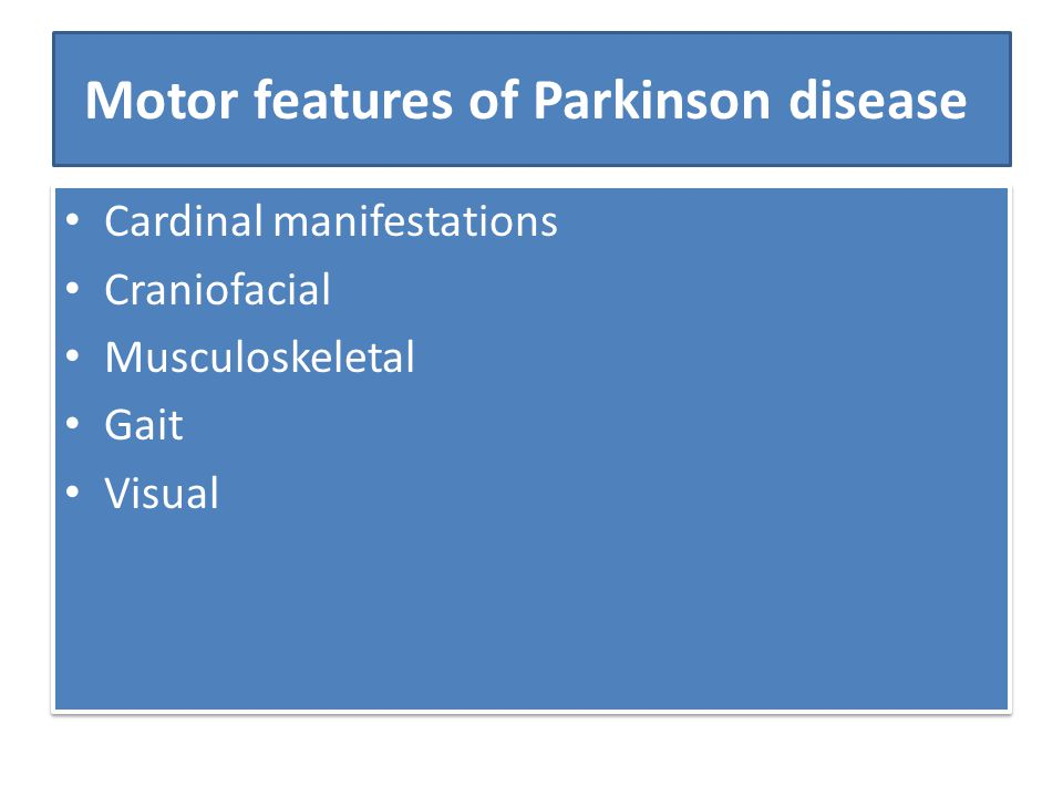Motor features of Parkinson disease