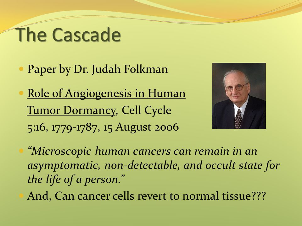 The Cascade Paper by Dr. Judah Folkman Role of Angiogenesis in Human