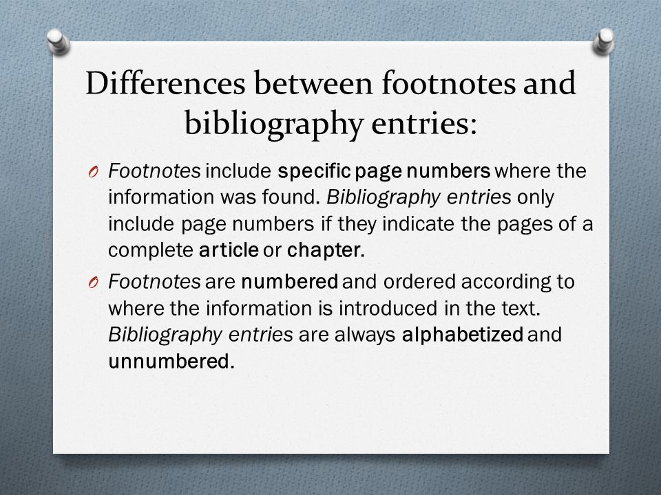 Differences between footnotes and bibliography entries: