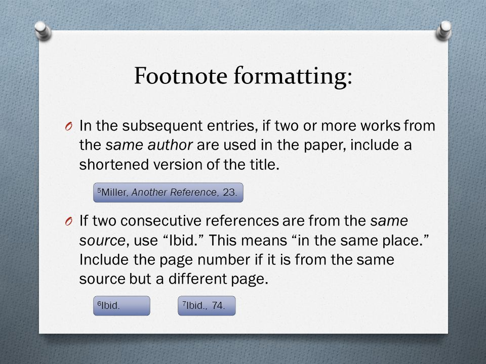 footnote citation format Format the footnote section at the bottom of each page a footnote should be included on the bottom of the page that the related information appears on, and it should be labeled using the same arabic number used to identify its corresponding clause within the body of the text.