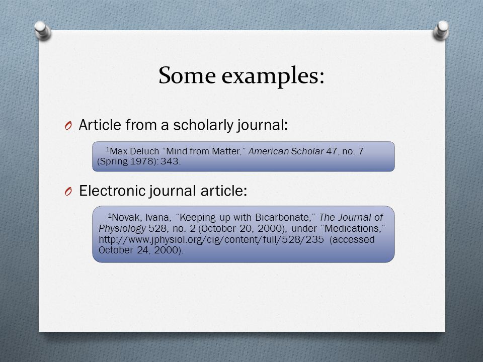Some examples: Article from a scholarly journal: