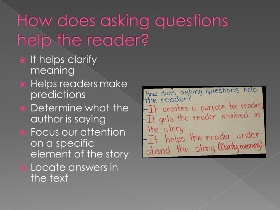 How does asking questions help the reader