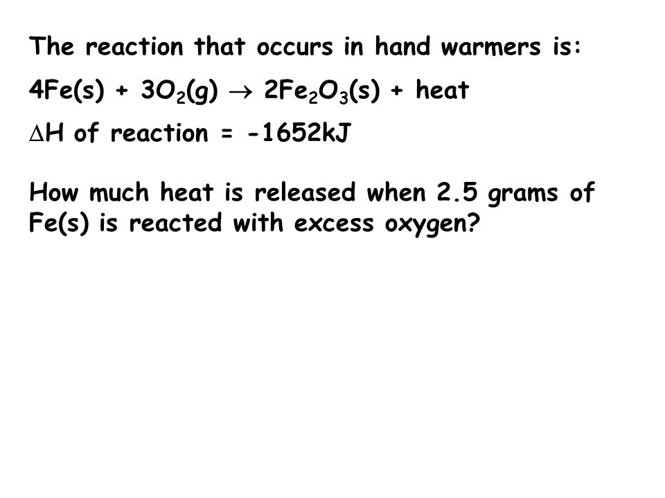 The reaction that occurs in hand warmers is: