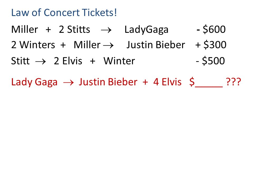 Law of Concert Tickets! Miller + 2 Stitts  LadyGaga - $600. 2 Winters + Miller  Justin Bieber + $300.
