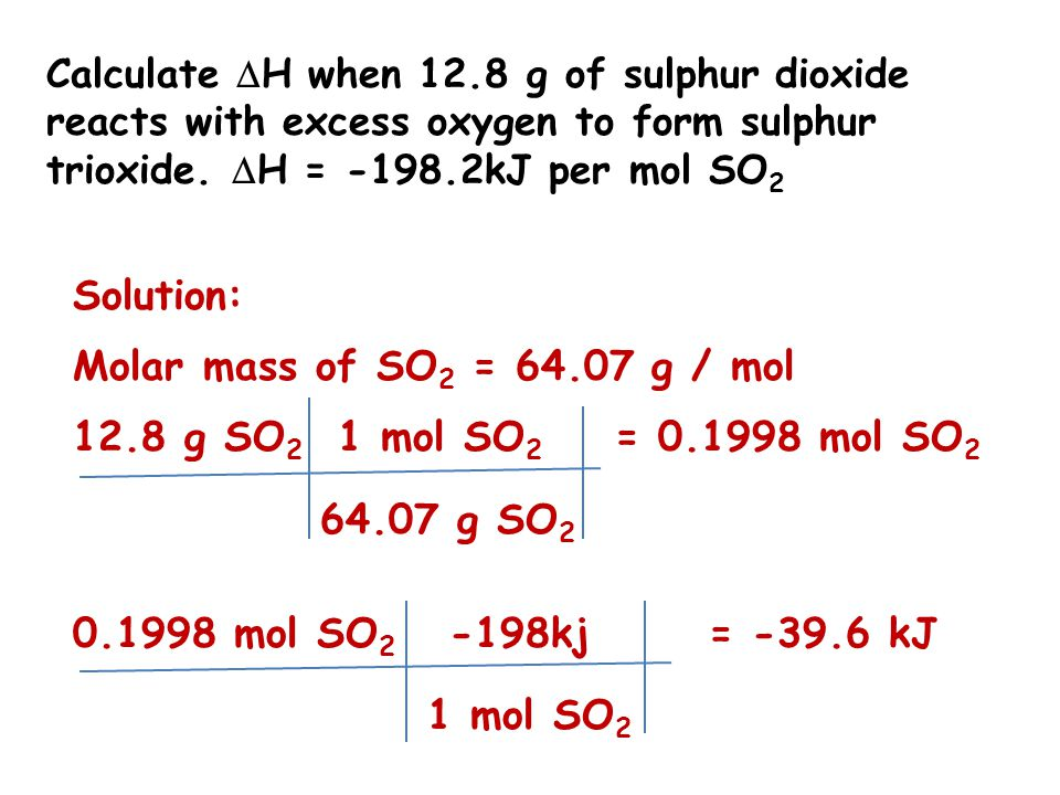 Solution: Molar mass of SO2 = 64.07 g / mol