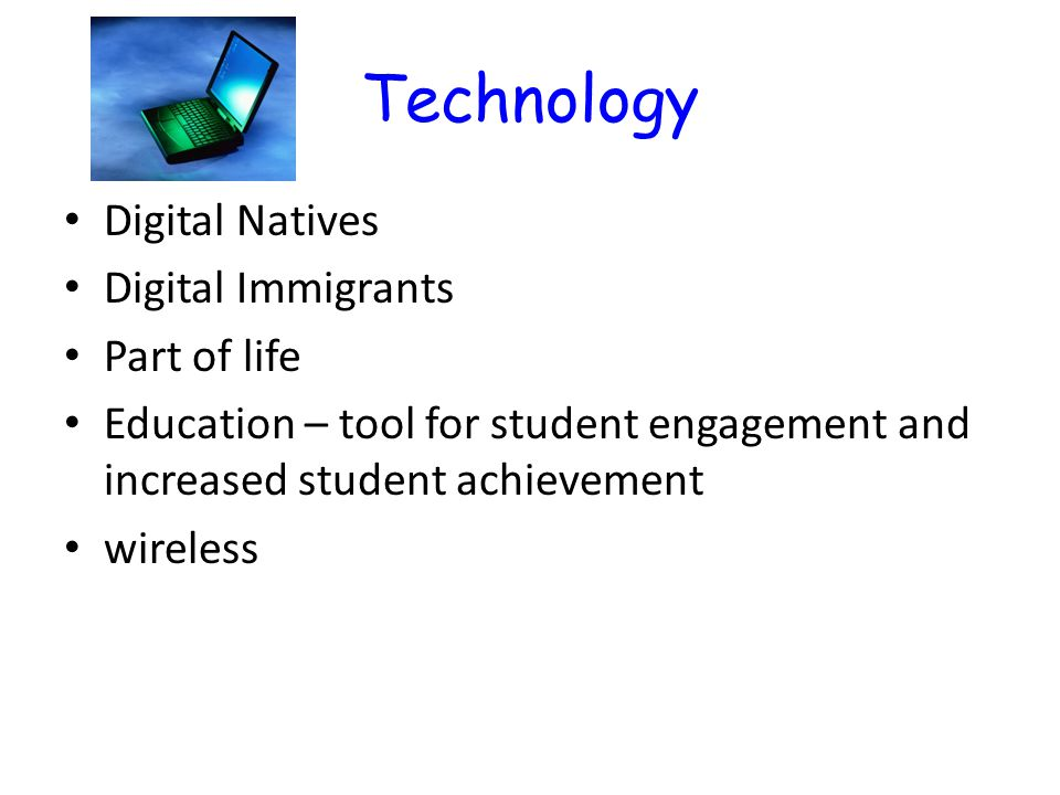 Technology Digital Natives Digital Immigrants Part of life