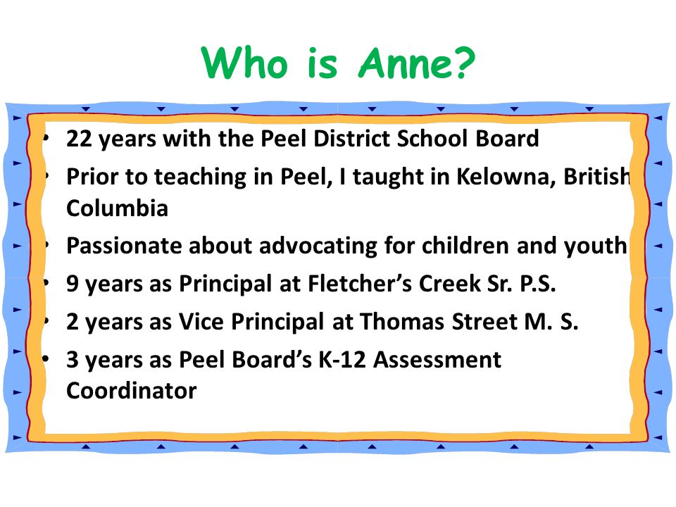 Who is Anne 22 years with the Peel District School Board