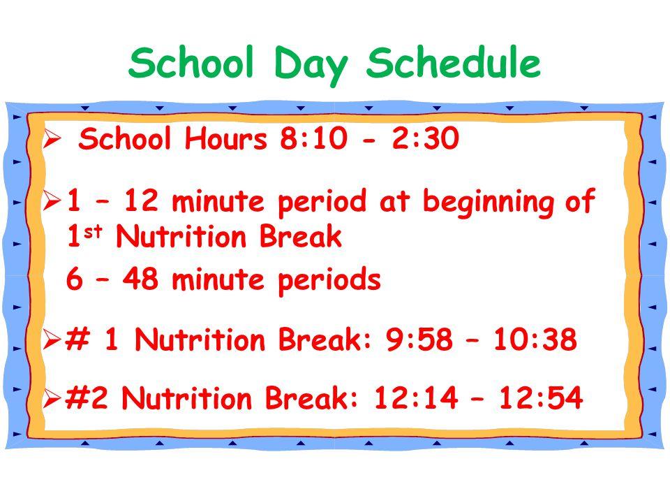 School Day Schedule School Hours 8:10 - 2:30
