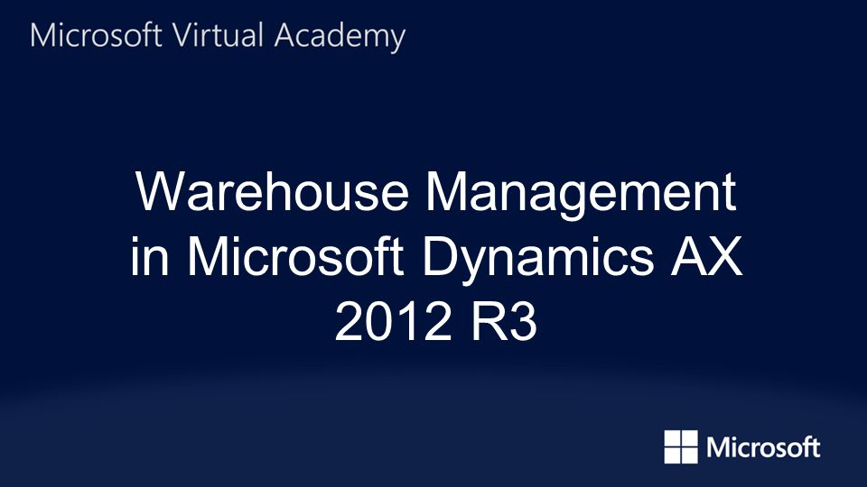 Warehouse Management in Microsoft Dynamics AX 2012 R3
