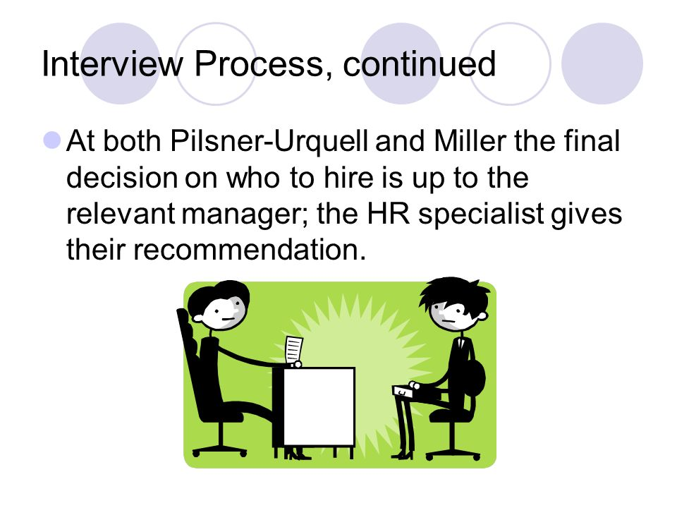 Interview Process, continued