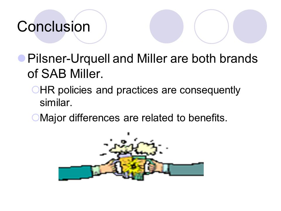 Conclusion Pilsner-Urquell and Miller are both brands of SAB Miller.