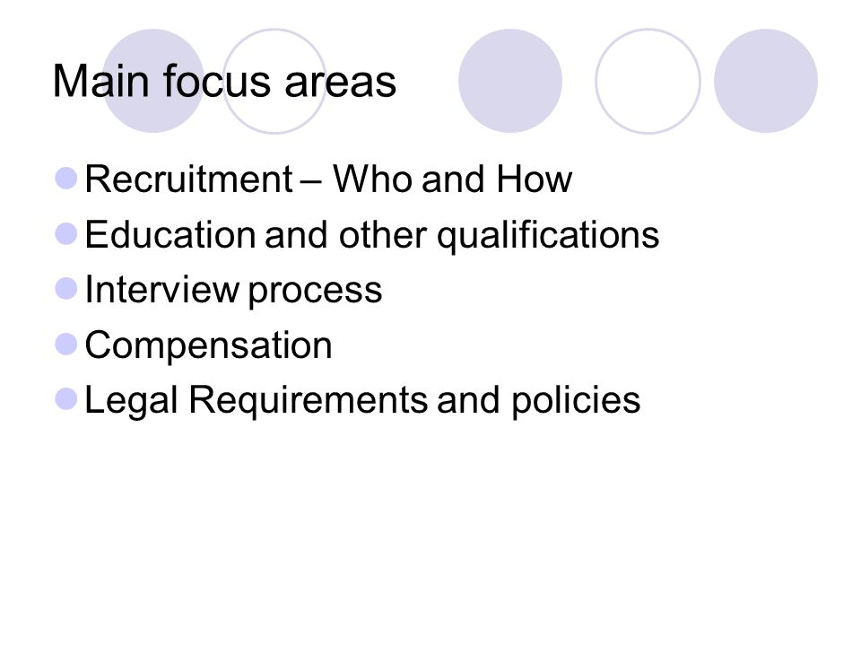 Main focus areas Recruitment – Who and How