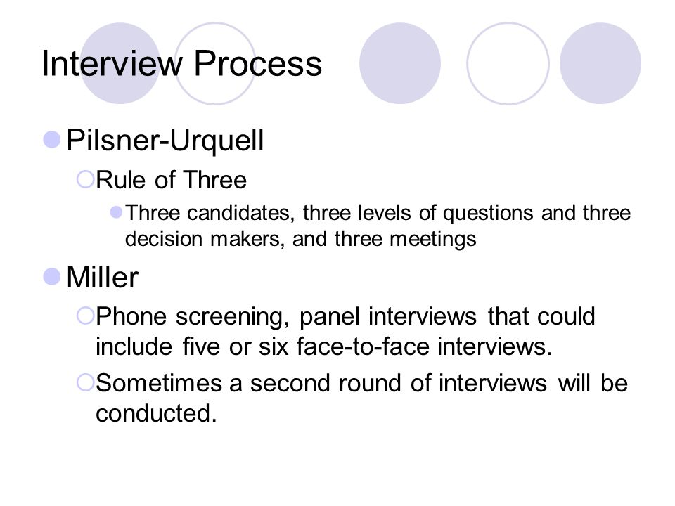 Interview Process Pilsner-Urquell Miller Rule of Three