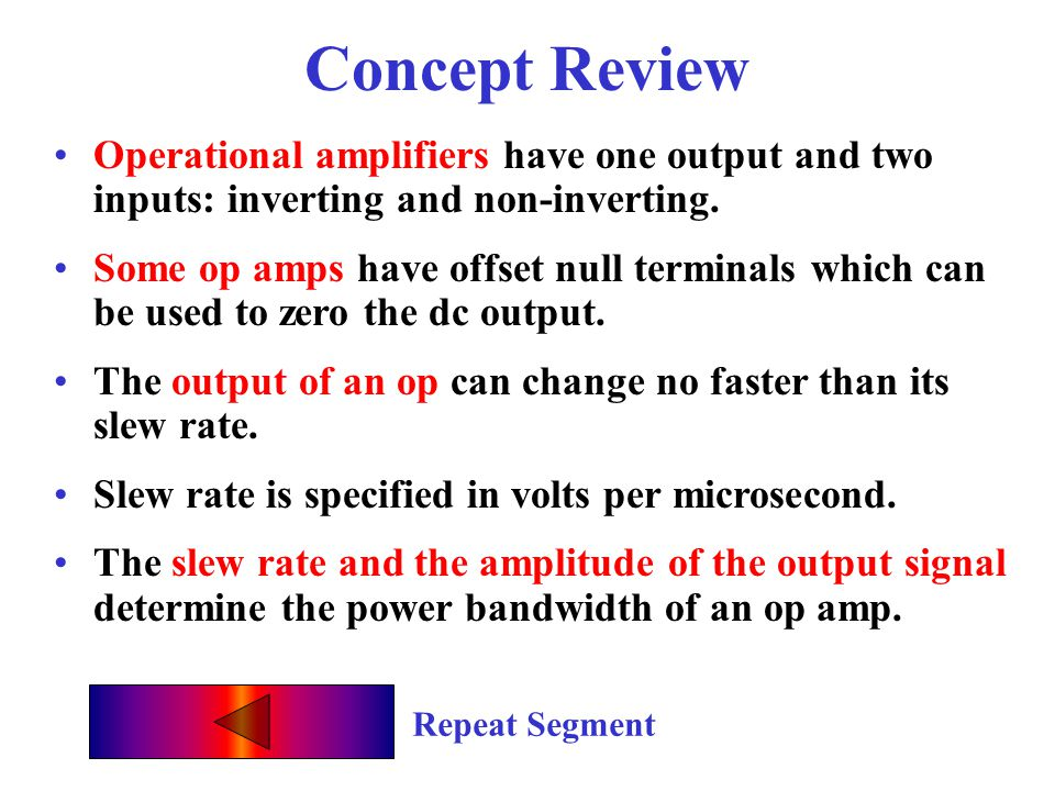 Concept Review Operational amplifiers have one output and two inputs: inverting and non-inverting.