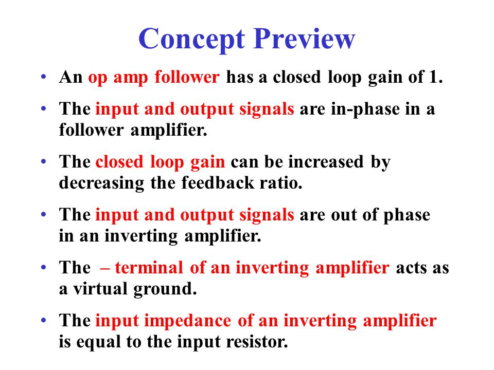 Concept Preview An op amp follower has a closed loop gain of 1.