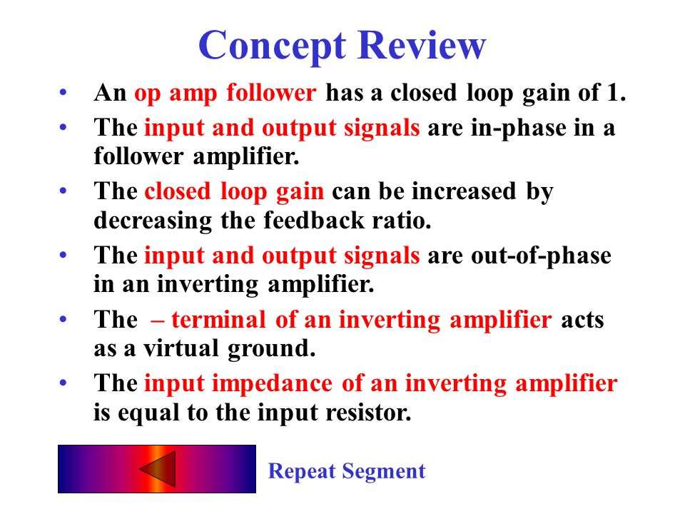 Concept Review An op amp follower has a closed loop gain of 1.