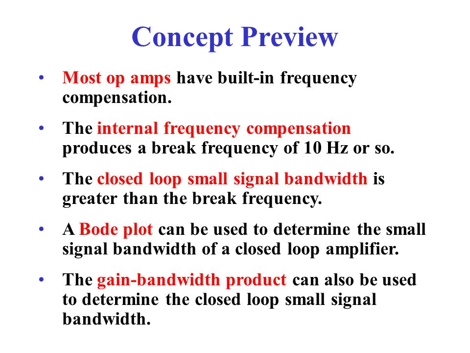 Concept Preview Most op amps have built-in frequency compensation.