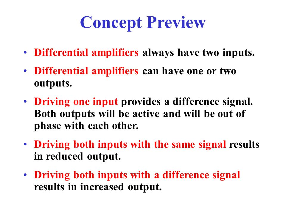 Concept Preview Differential amplifiers always have two inputs.