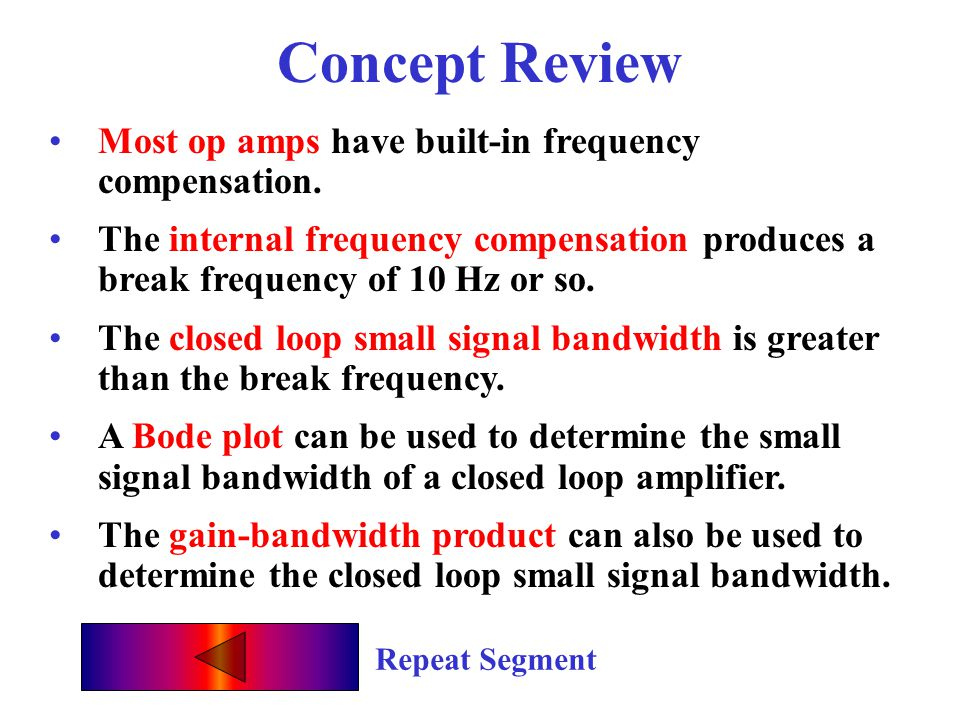 Concept Review Most op amps have built-in frequency compensation.