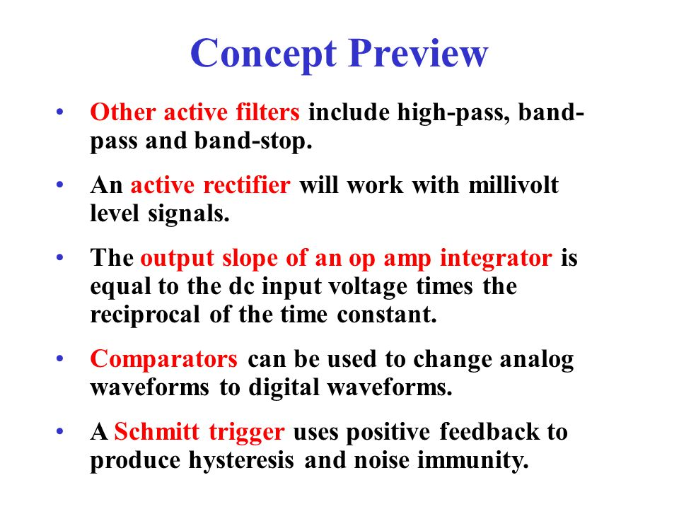 Concept Preview Other active filters include high-pass, band-pass and band-stop. An active rectifier will work with millivolt level signals.
