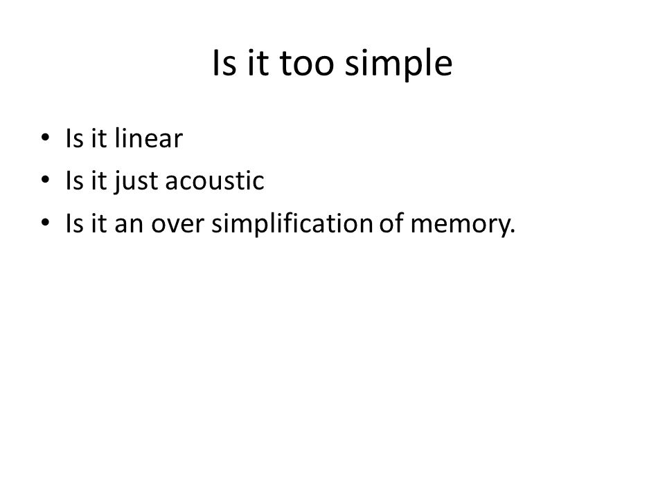 Is it too simple Is it linear Is it just acoustic