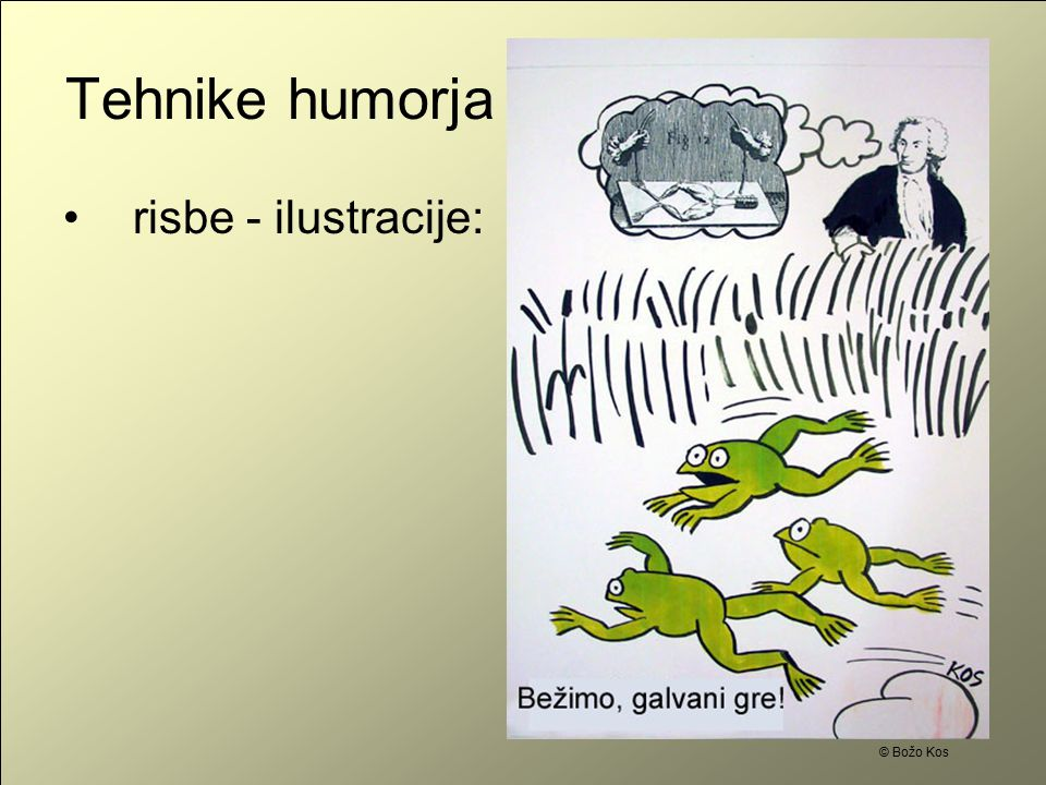 Tehnike humorja risbe - ilustracije: © Božo Kos