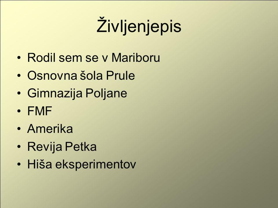 Življenjepis Rodil sem se v Mariboru Osnovna šola Prule