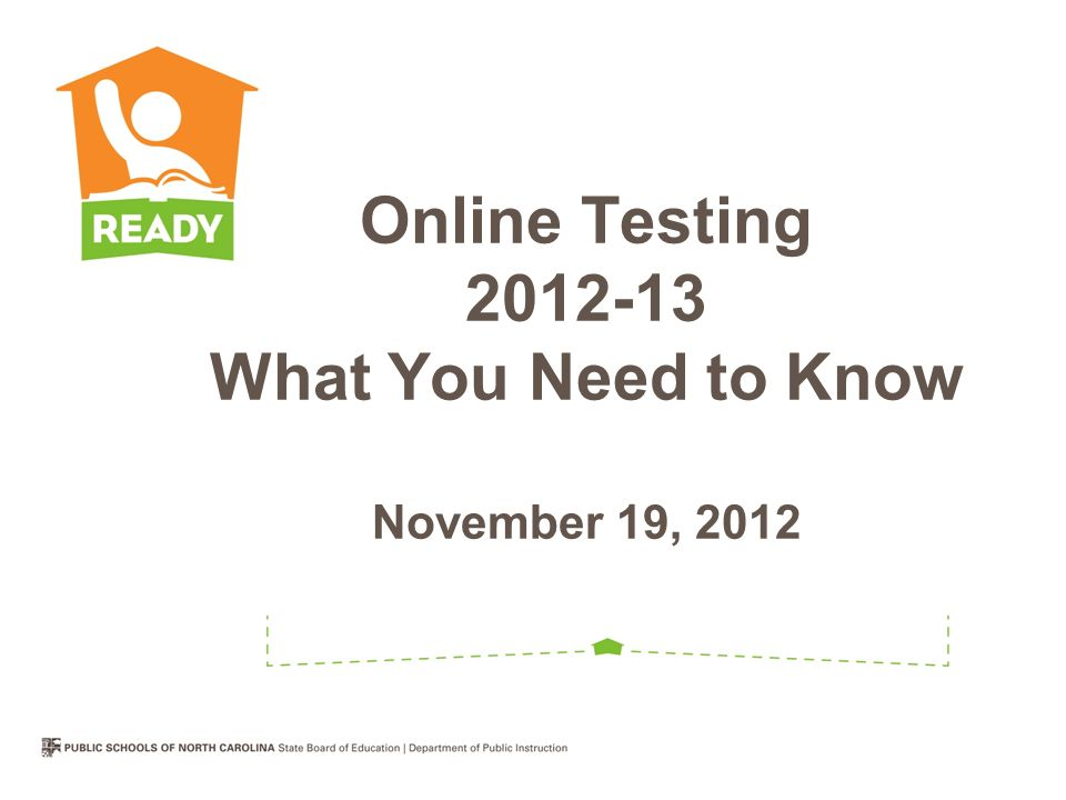 Online Testing What You Need to Know November 19, 2012