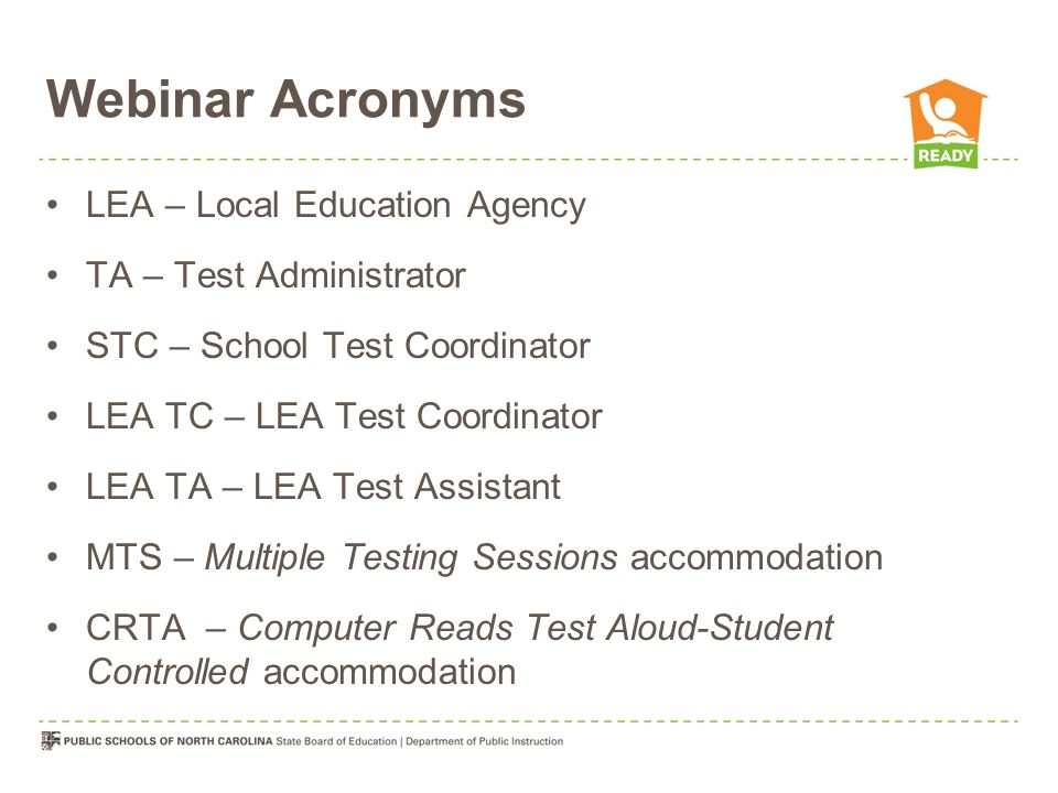 Webinar Acronyms LEA – Local Education Agency TA – Test Administrator