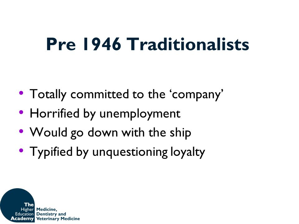 Pre 1946 Traditionalists Totally committed to the 'company'