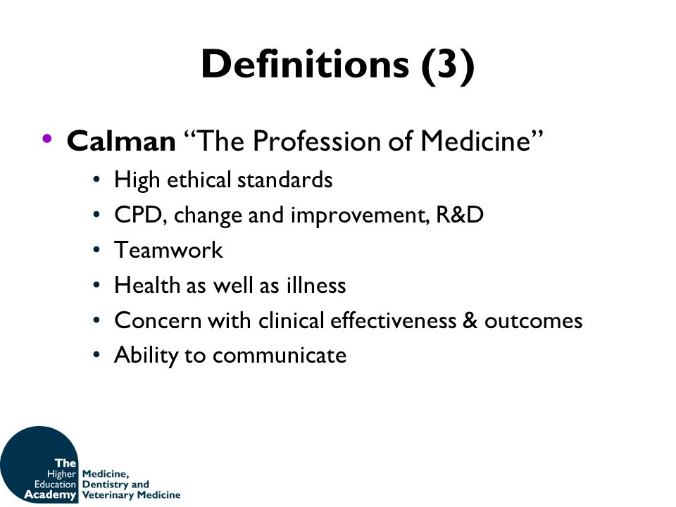 Definitions (3) Calman The Profession of Medicine