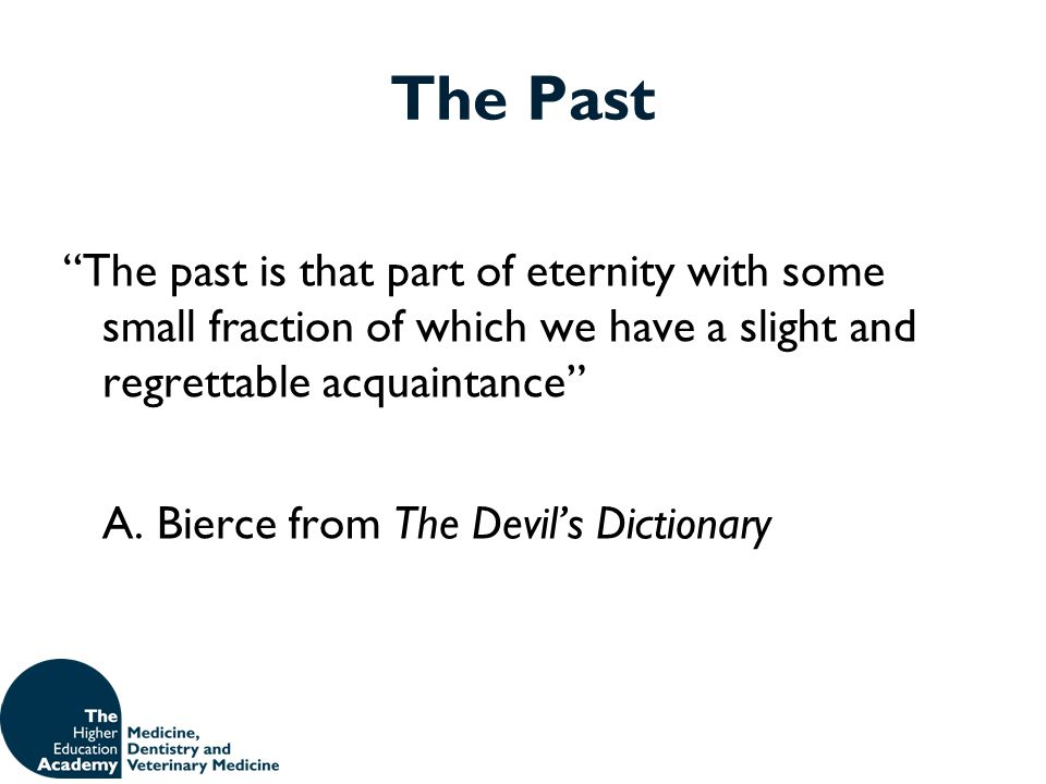 The Past A. Bierce from The Devil's Dictionary