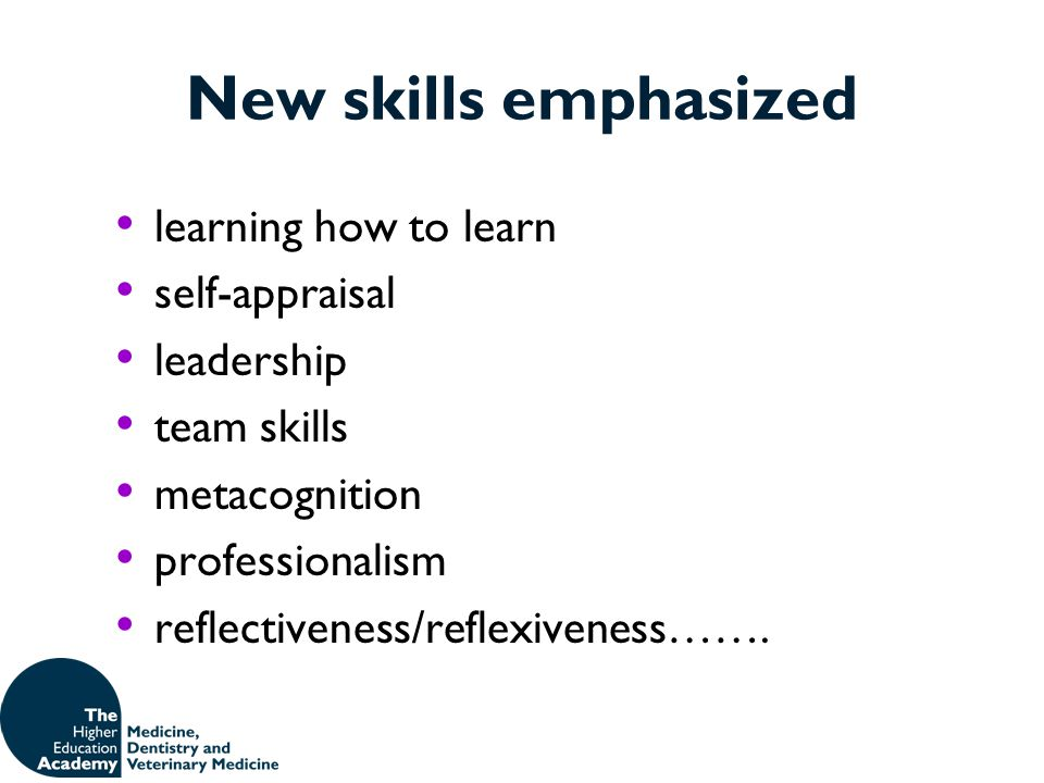 New skills emphasized learning how to learn self-appraisal leadership