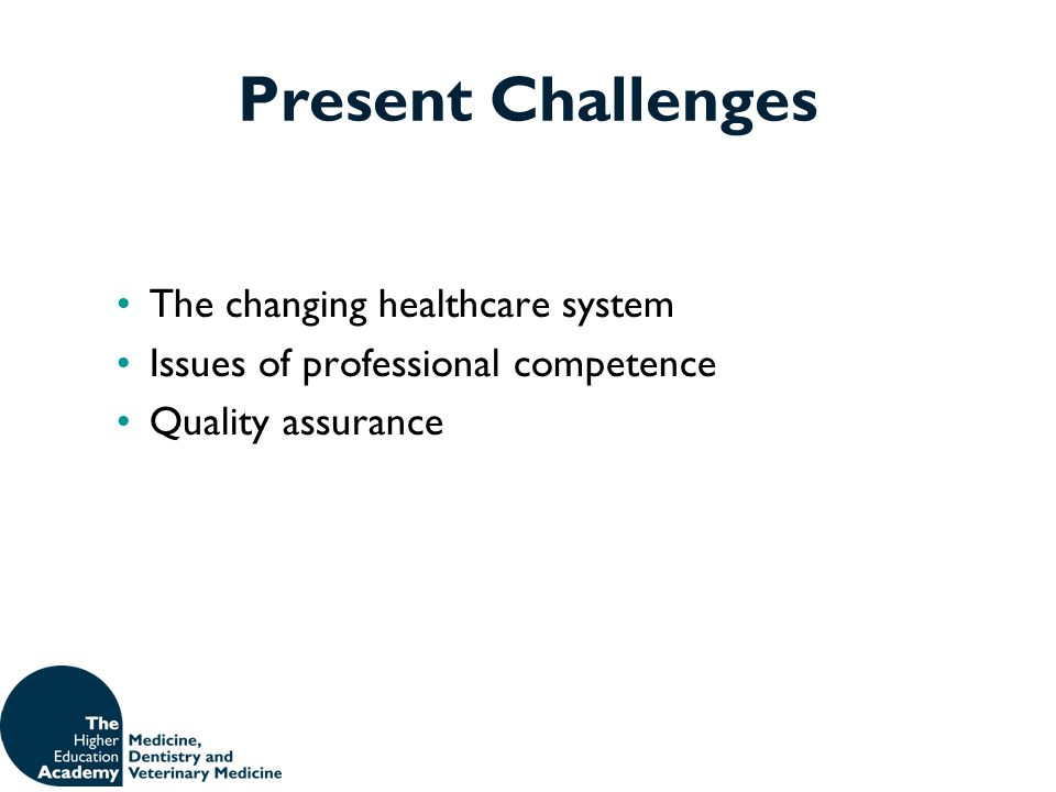 Present Challenges The changing healthcare system