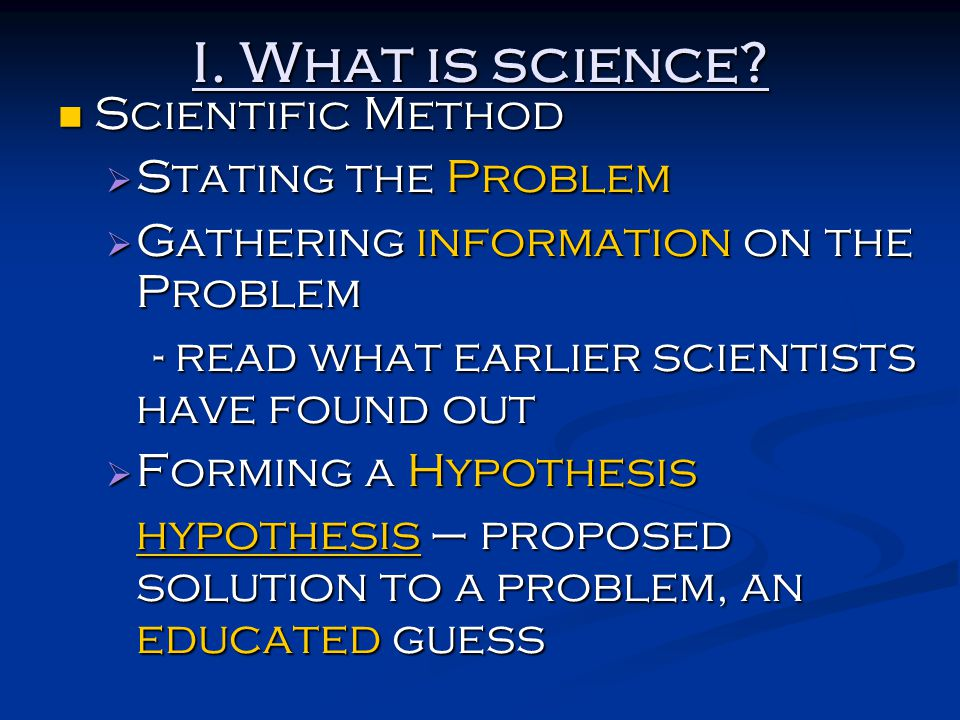 I. What is science Scientific Method Stating the Problem