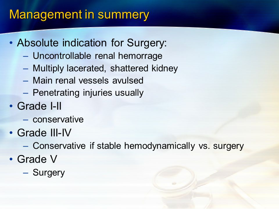 Management in summery Absolute indication for Surgery: Grade I-II