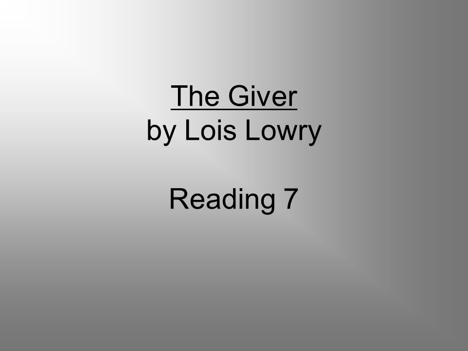 The Giver by Lois Lowry Reading 7