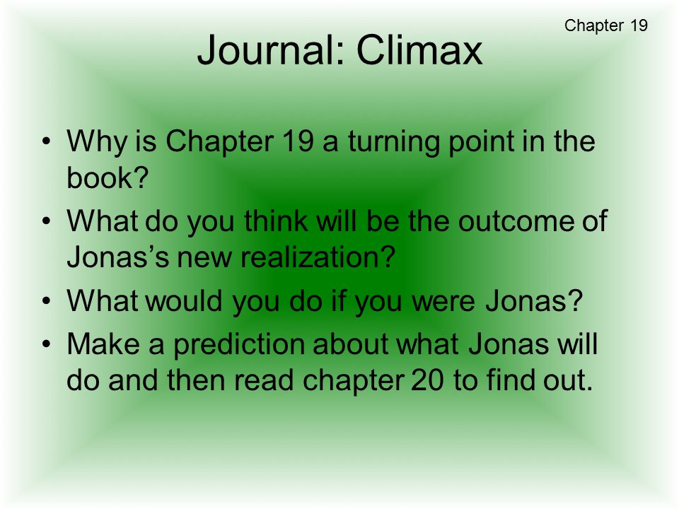 Journal: Climax Why is Chapter 19 a turning point in the book
