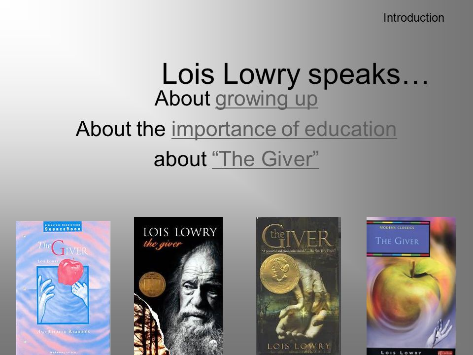 About growing up About the importance of education about The Giver
