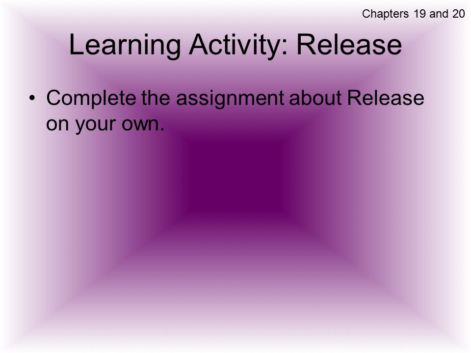 Learning Activity: Release