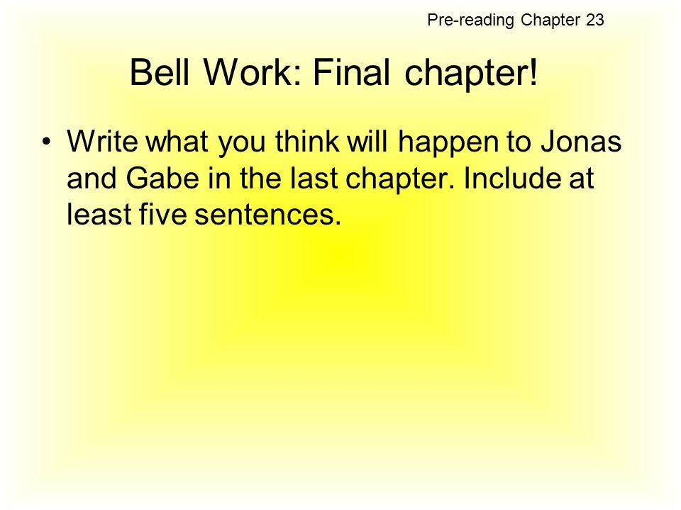 Bell Work: Final chapter!